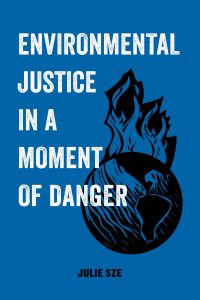 Book cover of Environmental Justice in a Moment of Danger by Julie Sze