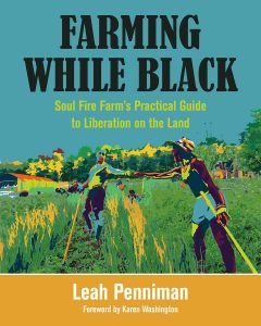 Book cover of Farming While Black by Leah Penniman
